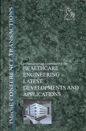Healthcare Engineering - Latest Developments and Applications: IMechE Conference Transactions 2003-5