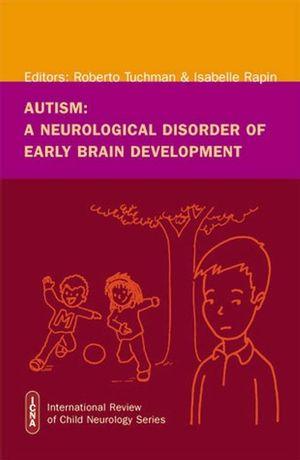 Autism: A Neurological Disorder of Early Brain Development