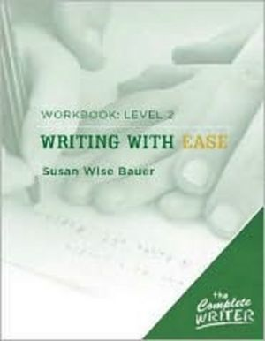 The Complete Writer: Level 2 Workbook for Writing with Ease