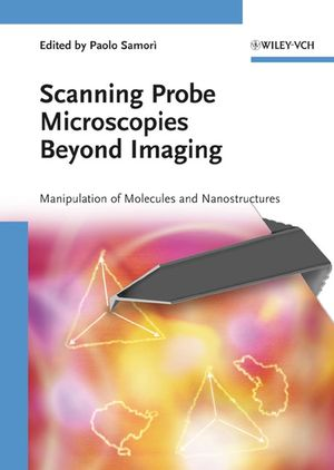 Scanning Probe Microscopies Beyond Imaging: Manipulation of Molecules and Nanostructures (3527312692) cover image