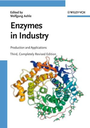 Enzymes in Industry: Production and Applications, 3rd Edition (3527316892) cover image
