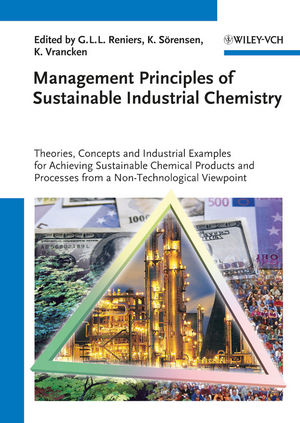 Management Principles of Sustainable Industrial Chemistry: Theories, Concepts and Indusstrial Examples for Achieving Sustainable Chemical Products and Processes from a Non-Technological Viewpoint (3527330992) cover image