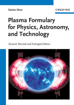 Plasma Formulary for <span class='search-highlight'>Physics</span>, <span class='search-highlight'>Astronomy</span>, and Technology, 2nd Edition