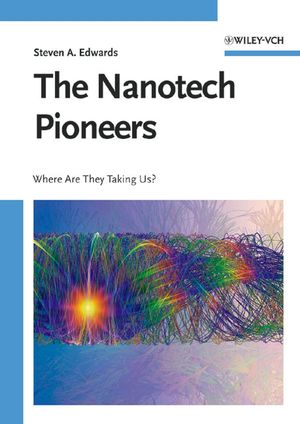 The Nanotech Pioneers: Where Are They Taking Us? (3527612092) cover image