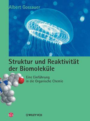 Struktur und Reaktivität der Biomoleküle