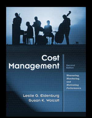 Wiley: Cost Management: Measuring, Monitoring, and Motivating ...