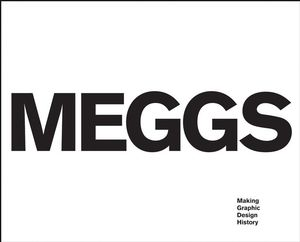 Meggs: Making Graphic Design History (0470008393) cover image