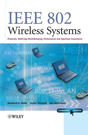 IEEE 802 Wireless Systems: Protocols, Multi-Hop Mesh / Relaying, Performance and Spectrum Coexistence (0470014393) cover image