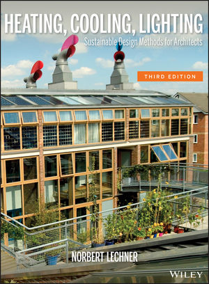 Heating, Cooling, Lighting: Sustainable Design Methods for Architects, 3rd Edition (0470048093) cover image