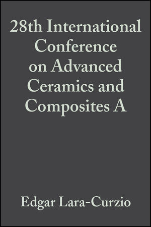 28th International Conference on Advanced Ceramics and Composites A, Volume 25, Issue 3 (0470051493) cover image