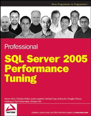 Professional SQL Server<sup>&#174;</sup> 2005 Performance Tuning