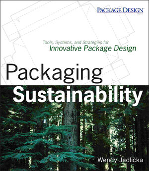 Packaging Sustainability: Tools, Systems and Strategies for Innovative Package Design (0470246693) cover image