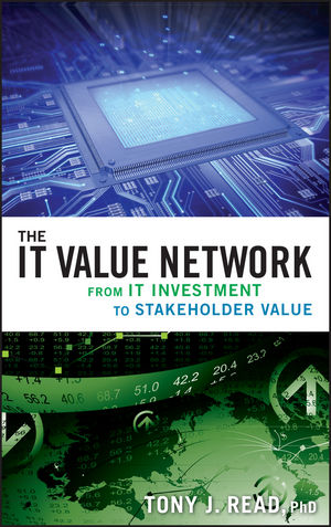 The IT Value Network: From IT Investment to Stakeholder Value (0470422793) cover image