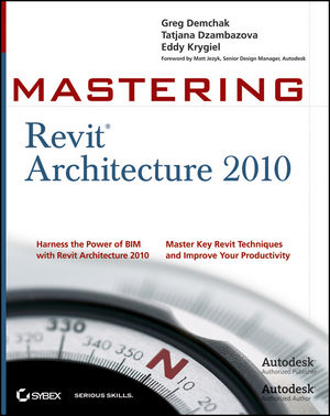 Mastering Revit Architecture 2010 (0470456493) cover image