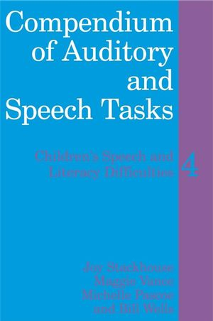 Compendium of Auditory and Speech Tasks: Children's Speech and Literacy Difficulties 4 with CD-ROM