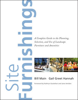 Site Furnishings: A Complete Guide to the Planning, Selection and Use of Landscape Furniture and Amenities (0470639393) cover image