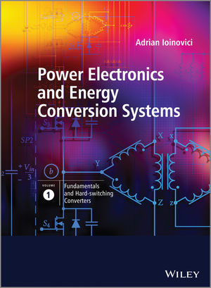 Power Electronics and Energy Conversion Systems, Volume 1, Fundamentals and Hard-switching Converters (0470710993) cover image