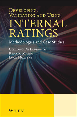 Developing, Validating and Using Internal Ratings: Methodologies and Case Studies (0470711493) cover image