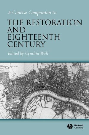 A Concise Companion to the Restoration and Eighteenth Century (0470757493) cover image