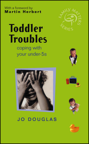 Toddler Troubles: Coping with Your Under-5s (0470855193) cover image