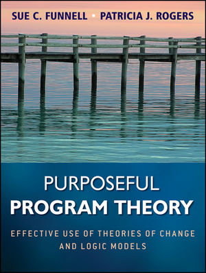 Purposeful Program Theory: Effective Use of Theories of Change and Logic Models (0470939893) cover image