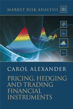 Market Risk Analysis, Volume III, Pricing, Hedging and Trading Financial Instruments