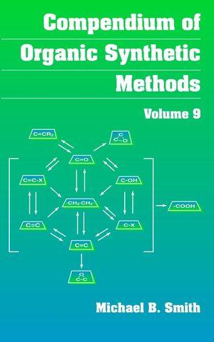 Compendium of Organic Synthetic Methods, Volume 9