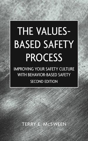Values-Based Safety Process: Improving Your Safety Culture With Behavior-Based Safety, 2nd Edition (0471220493) cover image