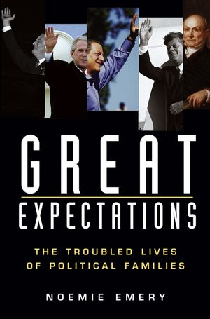 Great Expectations: The Troubled Lives of Political Families (0471234893) cover image