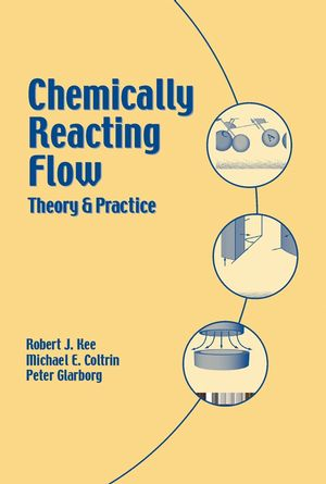 Chemically Reacting Flow: Theory and Practice