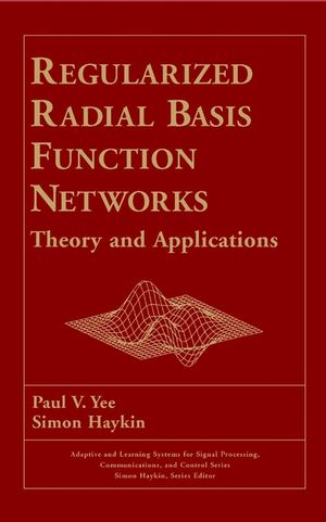 Regularized Radial Basis Function Networks: Theory and Applications