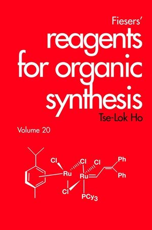 Fiesers' Reagents for Organic Synthesis, Volume 20