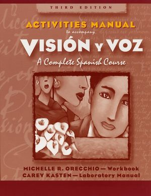 Activities Manual (Combined) to accompany Vision y voz, Introductory Spanish, 3e