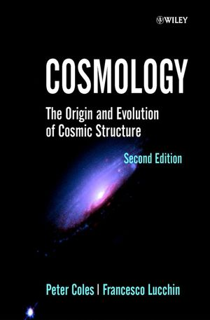 Cosmology: The Origin and Evolution of Cosmic Structure, 2nd Edition