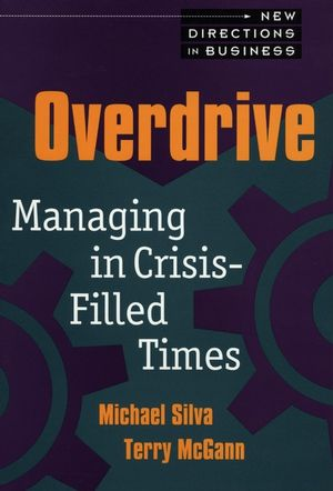 Overdrive: Managing in Crisis-Filled Times