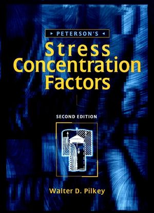 Peterson's Stress Concentration Factors, 2nd Edition