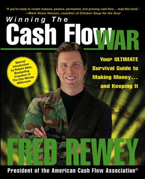 Winning the Cash Flow War: Your Ultimate Survival Guide to Making Money and Keeping It (0471722693) cover image