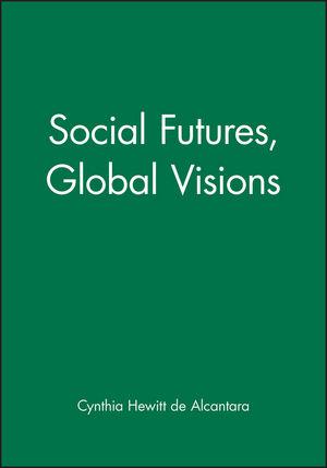 Social Futures, Global Visions