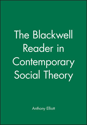 The Blackwell Reader in Contemporary Social Theory