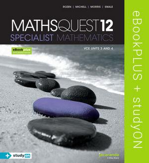 Maths Quest 12 Specialist Mathematics VCE Units 3 And 4 eBookPLUS (Online) + StudyOn VCE Specialist Mathematics Units 3 And 4 (Online)