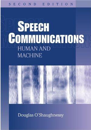 Speech Communications: Human and Machine, 2nd Edition