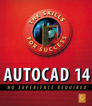 AutoCAD<sup>&#174;</sup> 14: No Experience Required<sup><small>TM</small></sup>