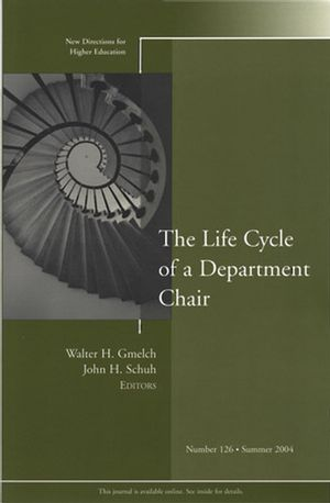 The Life Cycle of a Department Chair: New Directions for Higher Education, Number 126