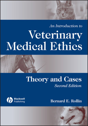 An Introduction to Veterinary Medical Ethics: Theory and Cases, 2nd Edition