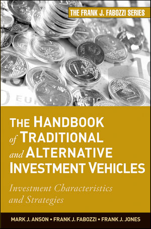 The Handbook of Traditional and Alternative Investment Vehicles: Investment Characteristics and Strategies (1118008693) cover image
