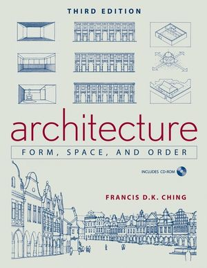 Architecture: Form, Space, and Order, 3rd Edition (1118152093) cover image