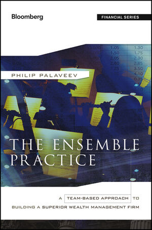 The Ensemble Practice: A Team-Based Approach to Building a Superior Wealth Management Firm (1118228693) cover image