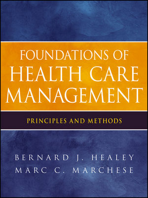 Foundations of Health Care Management: Principles and Methods (1118235193) cover image
