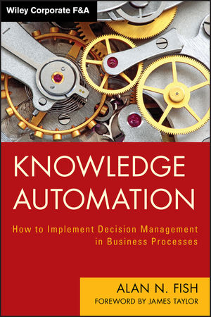 Knowledge Automation: How to Implement Decision Management in Business Processes (1118236793) cover image