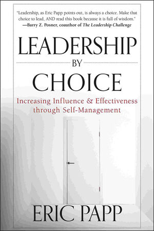 Leadership by Choice: Increasing Influence and Effectiveness through Self-Management (1118293193) cover image